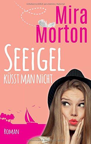 Mira Morton Seeigel küsst man nicht